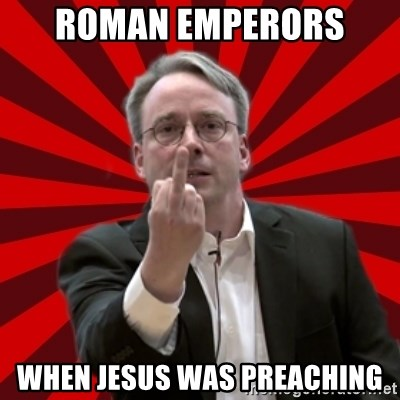 Angry Linus - Roman Emperors  When Jesus was preaching