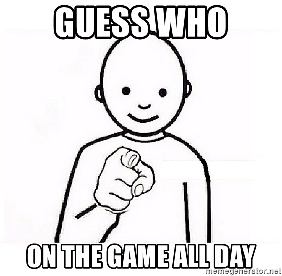 GUESS WHO YOU - Guess who  On the game all day