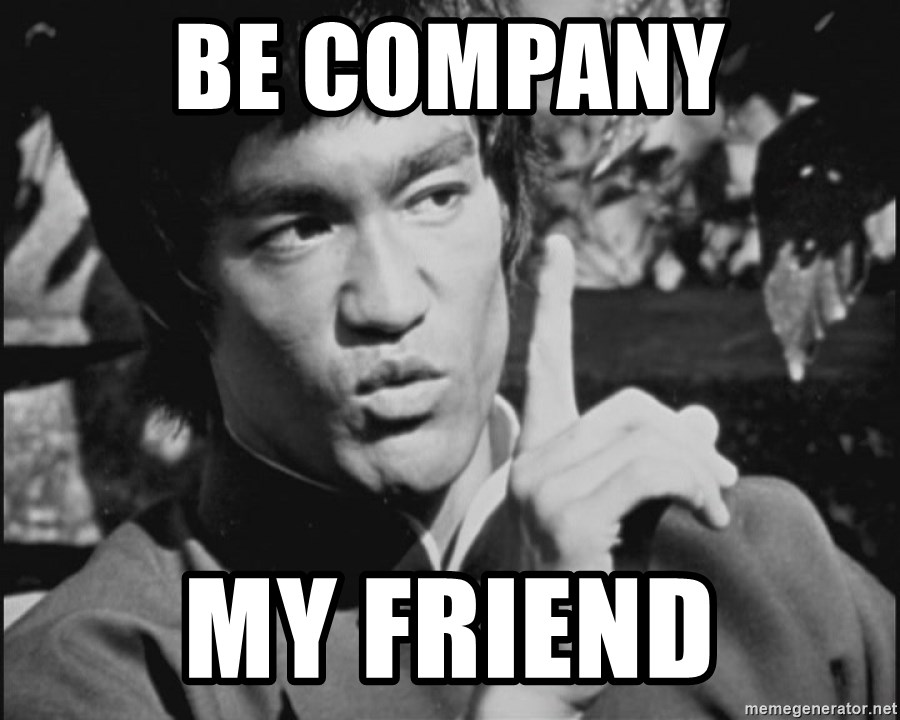 One Bruce Lee - Be company my friend