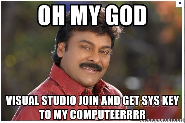 Typical Indian guy - Oh My God Visual Studio Join and get sys key to my computeerrrr