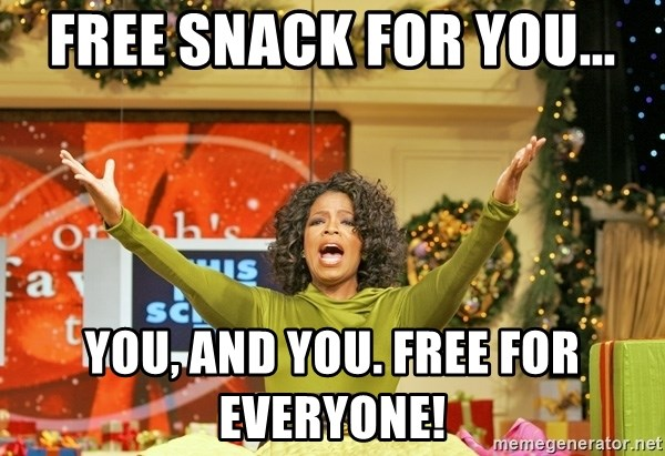 Oprah Gives Away Stuff - Free snack for you... you, and you. Free for everyone!