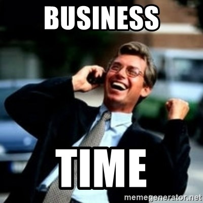 HaHa! Business! Guy! - BUSINESS TIME