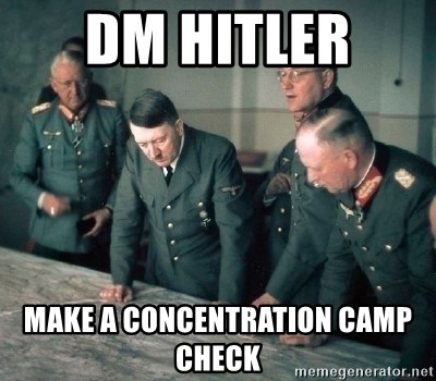 Hitler and Advice Generals - DM Hitler  make a concentration camp check
