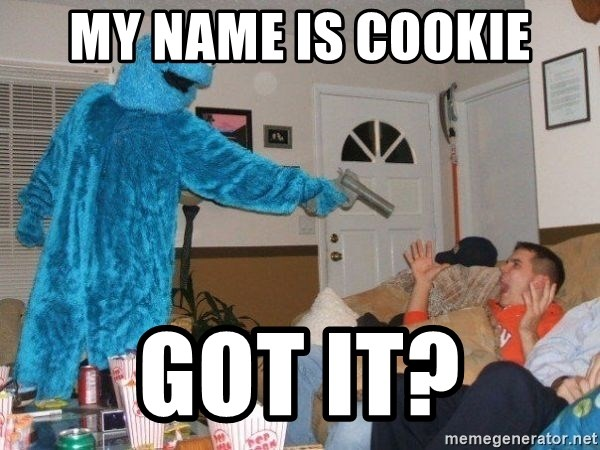 Bad Ass Cookie Monster - My name is Cookie Got it?