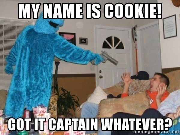 Bad Ass Cookie Monster - My name is COOKIE! Got it Captain whatever?