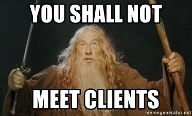 Gandalf - you shall not meet clients