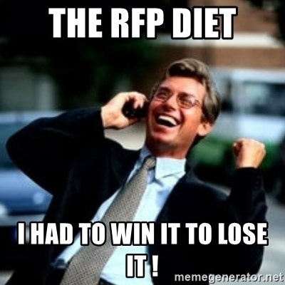 HaHa! Business! Guy! - The RFP Diet I had to WIN it to LOSE it !