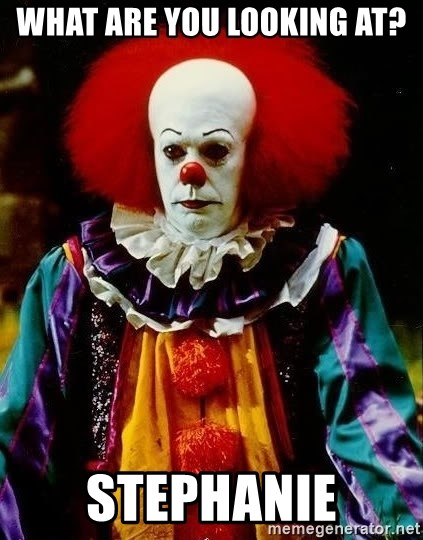 it clown stephen king - what are you looking at? Stephanie