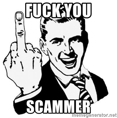 Lol Fuck You - Fuck You Scammer