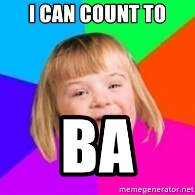 I can count to potato - I can count to BA