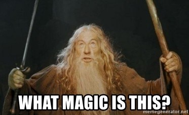 Gandalf - What magic is this?