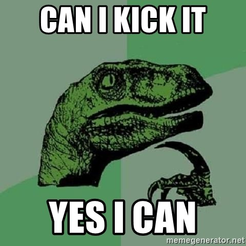 Philosoraptor - can i kick it yes i can