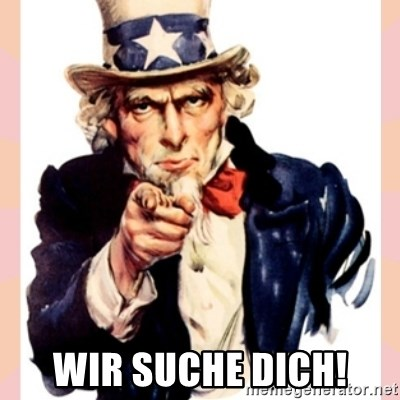 we need you - Wir suche dich!