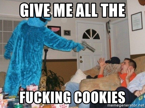 Bad Ass Cookie Monster - Give me all the Fucking cookies