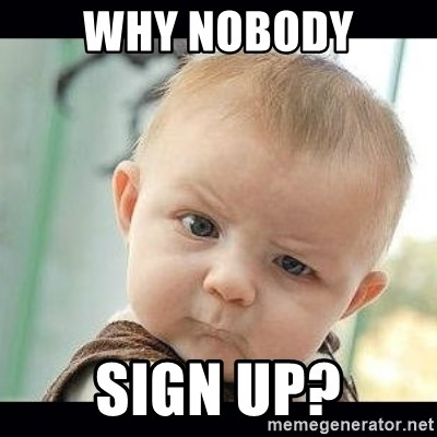 Skeptical Baby Whaa? - why nobody sign up?
