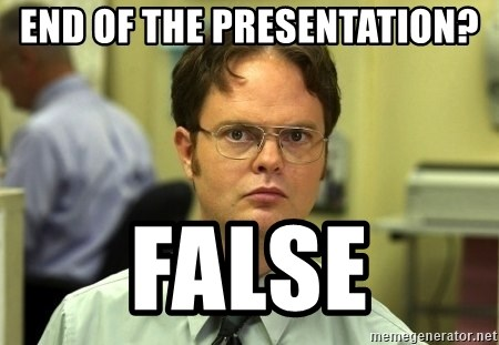 Dwight Schrute - End of the presentation? False