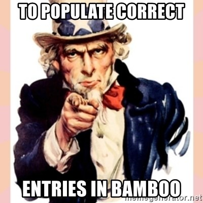 we need you - TO POPULATE CORRECT ENTRIES IN BAMBOO
