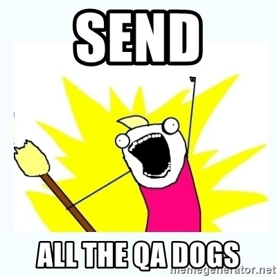 All the things - Send All the QA dogs