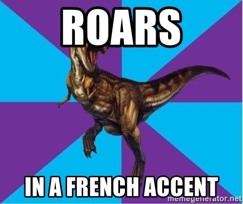 Dinosaur Director - roars in a french accent