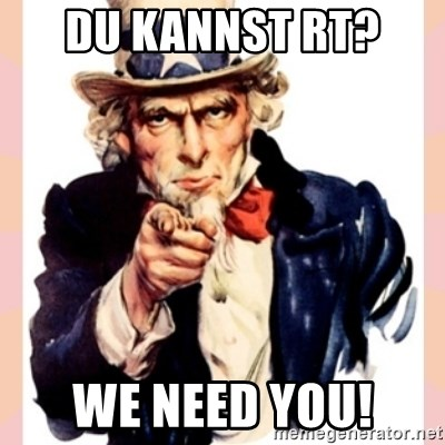 we need you - Du kannst RT?  We need you!