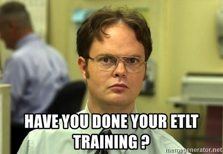 Dwight Schrute - Have you done your ETLT training ?