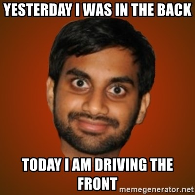 Generic Indian Guy - Yesterday I was in the back Today I am driving the front